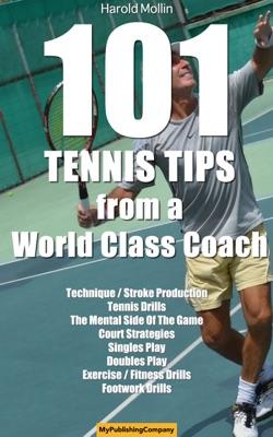 101 Tennis Tips From A World Class Coach