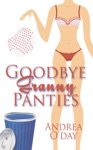 Goodbye Granny Panties