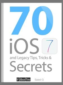 70 iOS 7 and Legacy Tips, Tricks & Secrets da Saied G