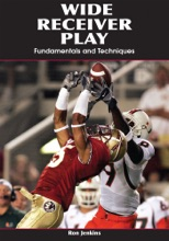 Wide Receiver Play: Fundamentals And Techniques