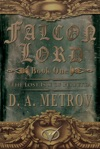 Falcon Lord -- Book One The Lost Isle Of Perpetua An Epic Steampunk Fantasy Novel