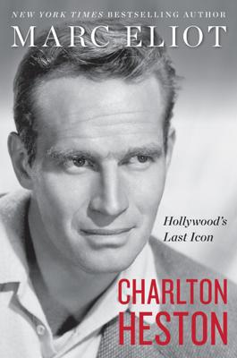 Charlton Heston - Marc Eliot book