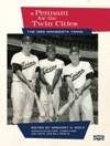 A Pennant For The Twin Cities The 1965 Minnesota Twins