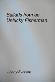 Ballads from an Unlucky Fisherman
