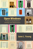 Open Windows: A Story of Postpartum Anxiety and Depression