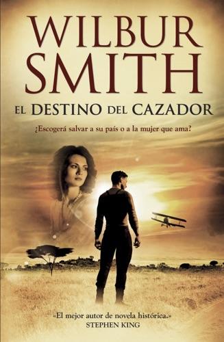 Wilbur Smith - El destino del cazador