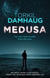 Download and Read Online Medusa (Oslo Crime Files 1)