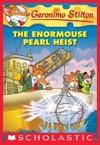Geronimo Stilton 51 The Enormouse Pearl Heist