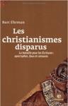 Les Christianismes Disparus  La Bataile Pour Les Critures  Apocryphes Faux Et Censures