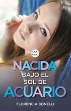 Nacida Bajo El Sol De Acuario (versión Mexicana) (Serie Nacidas 2)