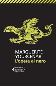 L'opera al nero da Marguerite Yourcenar