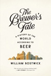The Brewers Tale A History Of The World According To Beer