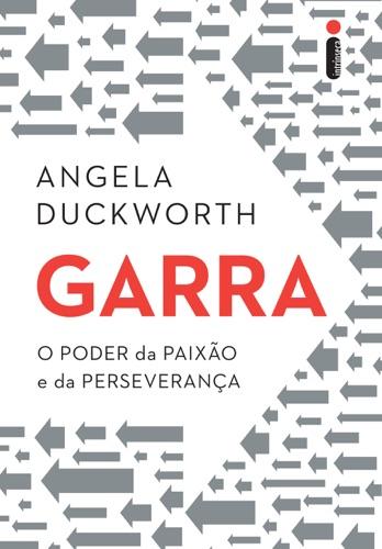 Angela Duckworth - Garra: O poder da paixão e da perseverança