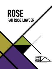 Rose par Rose Lowder