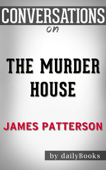 The Murder House by James Patterson  Conversation Starters