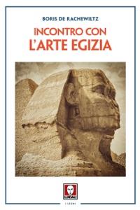 Incontro con l'arte egizia da Boris de Rachewiltz