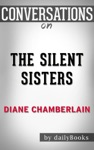 The Silent Sisters A Novel By Diane Chamberlain  Conversation Starters