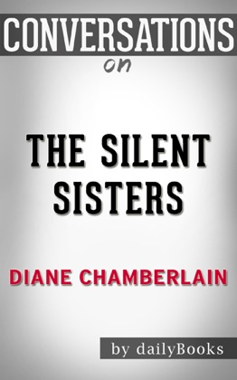 The Silent Sisters: A Novel by Diane Chamberlain Conversation Starters image