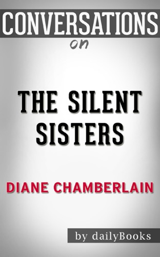 Daily Books - The Silent Sisters: A Novel by Diane Chamberlain  Conversation Starters
