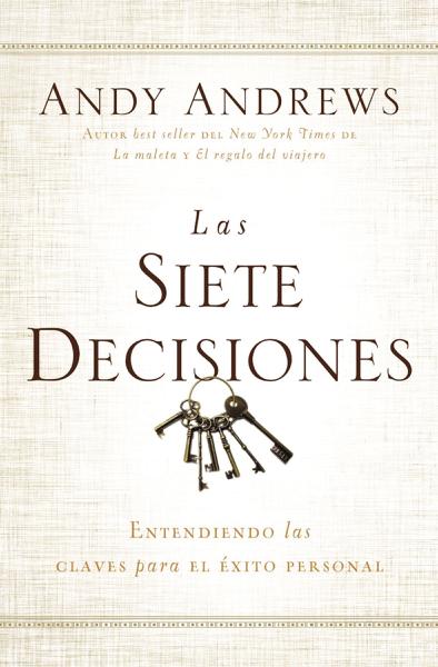 Las siete decisiones by Andy Andrews