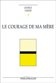 LE COURAGE DE MA MèRE