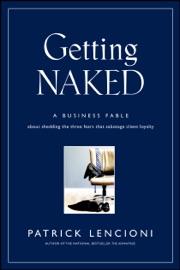 Getting Naked - Patrick M. Lencioni