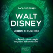 Walt Disney. Lezioni di business