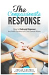 The  Compassionate  Response How To Help And Empower The Adult Victim Of Child Sexual Abuse