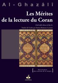 Les Mérites de la lecture du Coran - Kitâb âdâb tilâwat al-Qur'ân