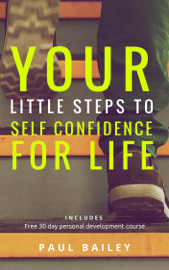 Your Little Steps to Self Confidence for Life book