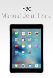 Manual de utilizare iPad pentru iOS 9.3 - Apple Inc.