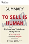 To Sell Is Human The Surprising Truth About Moving Others  In-Depth Summary