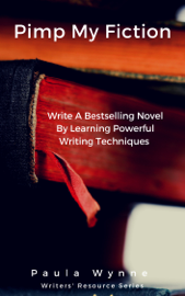 Pimp My Fiction: Write A Bestselling Novel By Learning Powerful Writing Techniques book