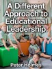 A Different Approach To Educational Leadership