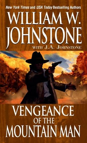 William W. Johnstone & J.A. Johnstone - Vengeance Of The Mountain Man