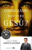 Conosciamo davvero Gesù? Book Cover