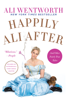 Happily Ali After - Ali Wentworth book