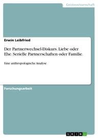 Der Partnerwechsel Diskurs Liebe Oder Ehe Serielle Partnerschaften Oder Familie
