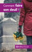 Comment faire son deuil ?