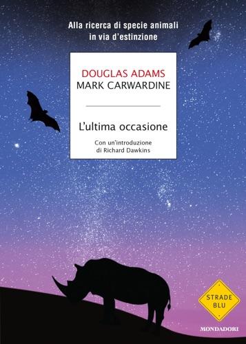 Mark Carwardine & Douglas Adams - L'ultima occasione