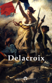 Delphi Complete Paintings of Eugene Delacroix (Illustrated)