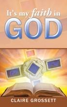 It's My Faith In God