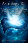 Astrology 101 A Journey Through The Signs Planets And Houses Of The Horoscope