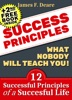 Success: Success Principles: What Nobody Will Teach You!: 12 Successful Principles Of A Successful Life (+2nd Success Free Book)