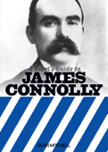 A Rebel's Guide to James Connolly