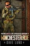 Winchester Rue Winchester Undead Book 4