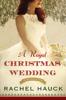 Rachel Hauck - A Royal Christmas Wedding  artwork