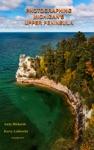 Photographing Michigans Upper Peninsula