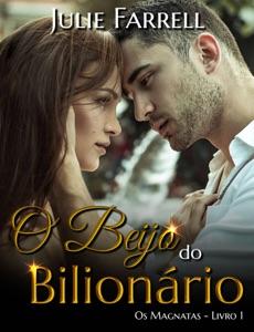 O Beijo do Bilionário - Os Magnatas 01 Book Cover