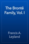 The Bront Family Vol I